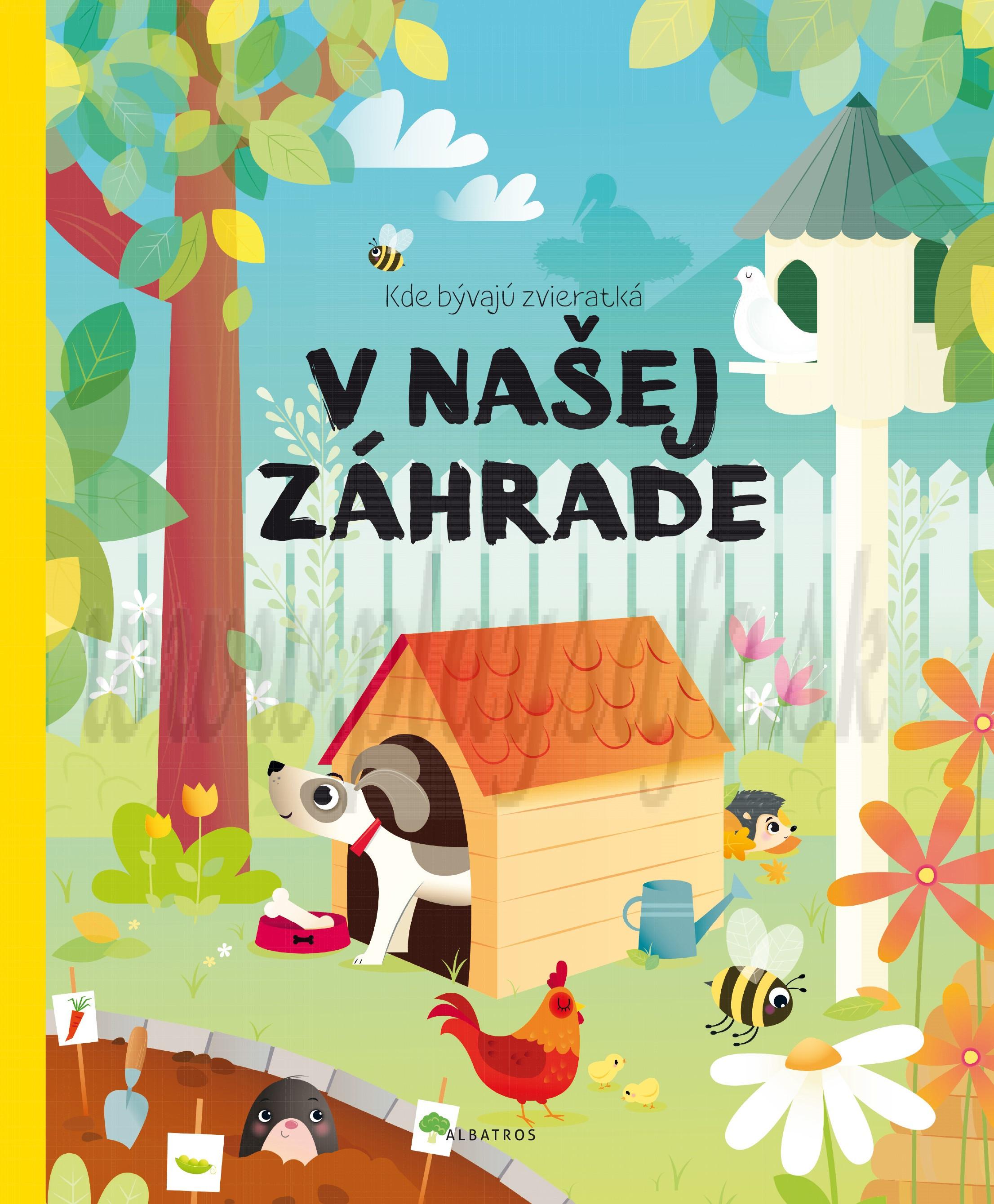 Pavla Hanáčková: Kde bývajú zvieratká na záhrade