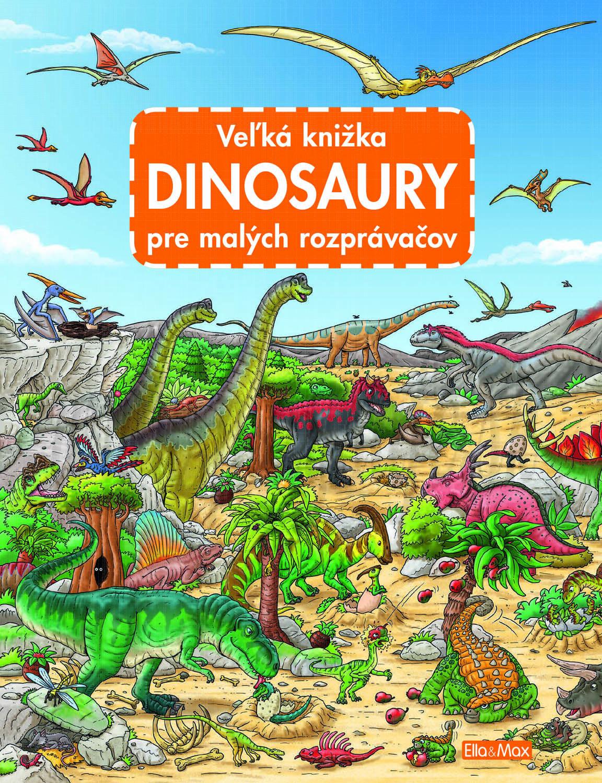 Veľká knižka pre malých rozprávačov Dinosaury