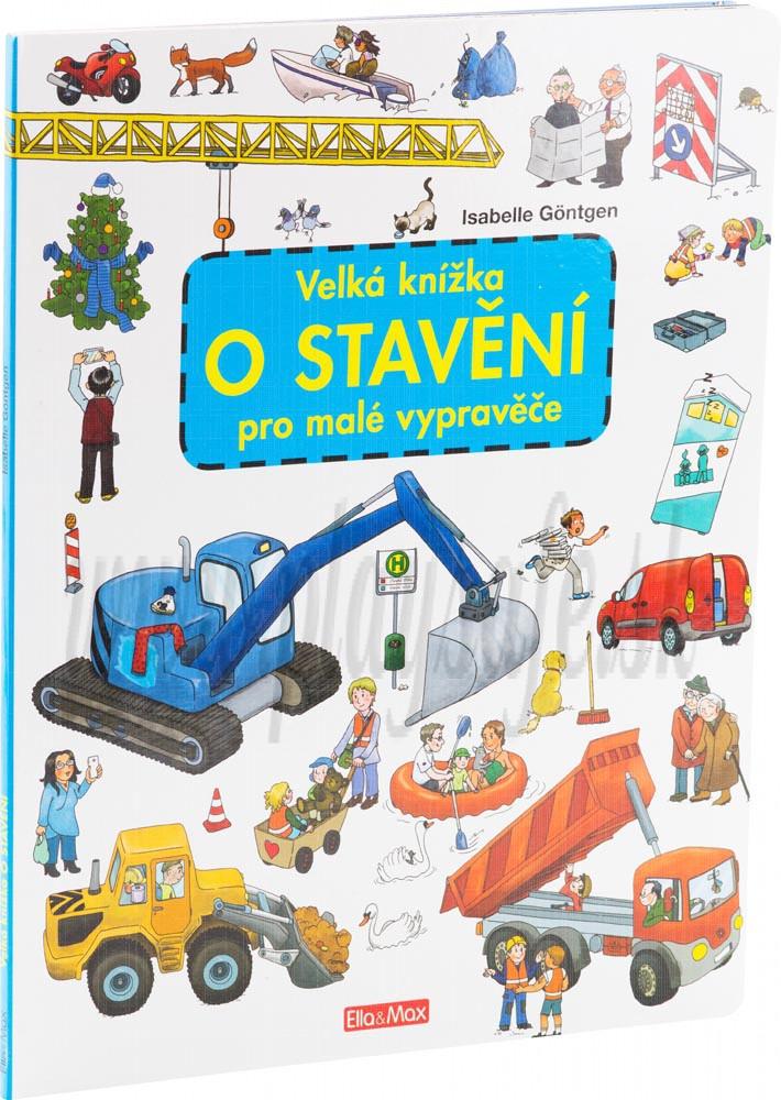 Veľká knižka pre malých rozprávačov Na stavbe