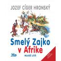 Jozef Ciger Hronský: Smelý zajko v Afrike