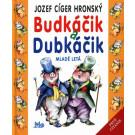 Jozef Ciger Hronský: Budkáčik a Dubkáčik