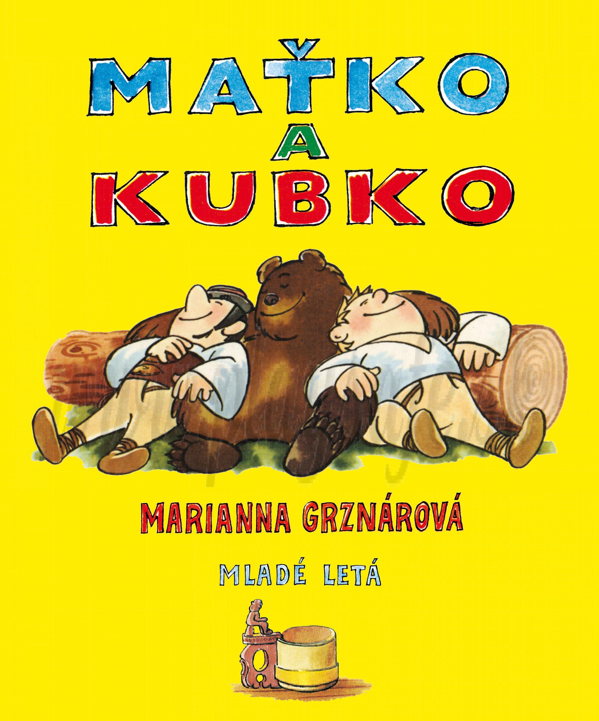 Marianna Grznárová: Maťko a Kubko