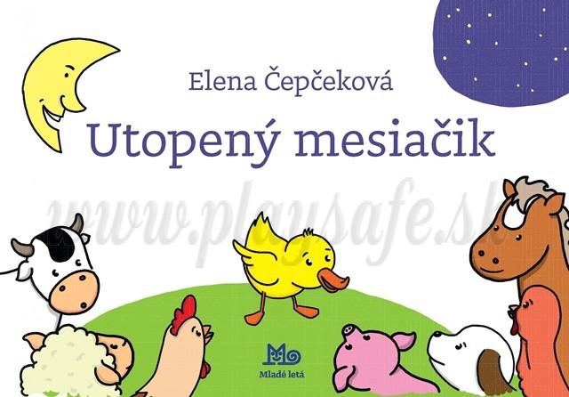 Elena Čepčeková: Utopený mesiačik